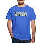 I'd Rather be Fishing Fish Dark T-Shirt