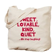 Oh stop laughing Tote Bag