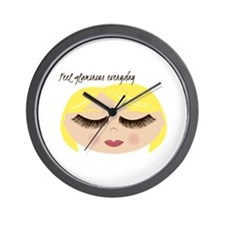 Feel Glamorous Everyday Wall Clock