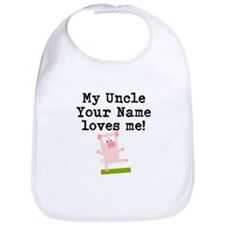 My Uncle Loves Me Pig (Custom) Bib