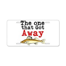 The One That Got Away Aluminum License Plate