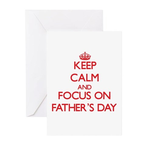 Keep Calm and focus on Father'S Day Greeting Cards