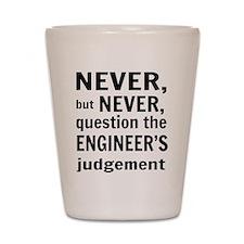 Never but never engineer Shot Glass