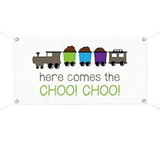 Here Comes The Choo! Choo! Banner