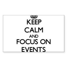 Keep Calm and focus on Events Decal