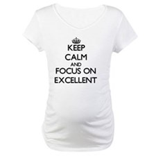 Keep Calm and focus on Excellent Shirt