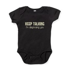 Keep Talking I'm Diagnosing You Baby Bodysuit