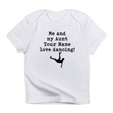 Me And My Aunt Love Dancing Infant T-Shirt