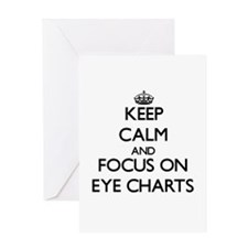 Keep Calm and focus on EYE CHARTS Greeting Cards