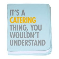 Its A Catering Thing baby blanket