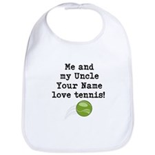 Me And My Uncle Love Tennis Bib