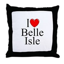 """I Love Belle Isle"" Throw Pillow"