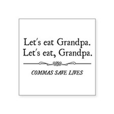 Let's Eat Grandpa Commas Save Lives Sticker