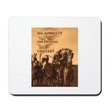 No Amnesty...for Paleface Loo Mousepad