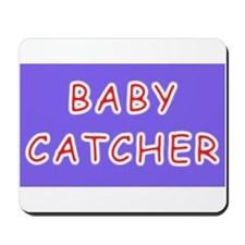 Unique Baby catcher Mousepad