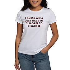Agree To Disagree To Disagree T-Shirt