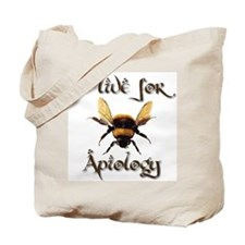 I Live For Apiology 3 Tote Bag