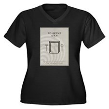 To Serve Man Women's Plus Size V-Neck Dark T-Shirt