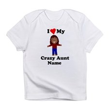 I love my crazy aunt personalize Infant T-Shirt