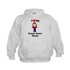 I love my crazy aunt personalize Hoodie