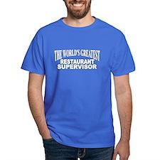 """""""The World's Greatest Restaurant Supervisor"""" T-Shirt"""