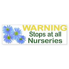 Nursery Stops Bumper Bumper Sticker