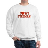 I Love my Fireman Sweatshirt