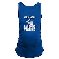 Work Sucks Fishing Maternity Tank Top
