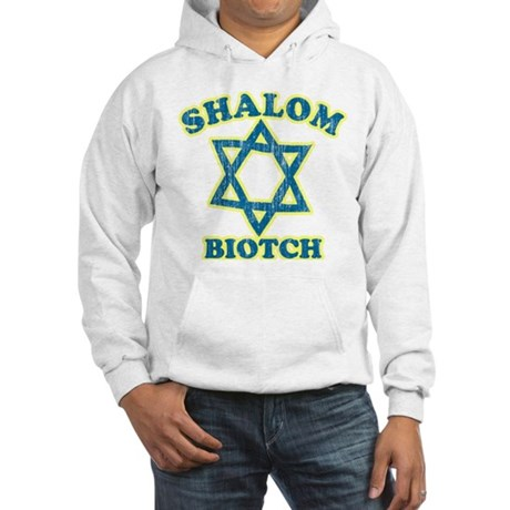 Shalom Biotch Hooded Sweatshirt
