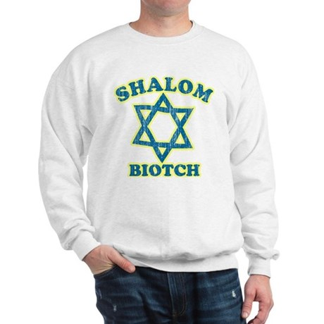 Shalom Biotch Sweatshirt