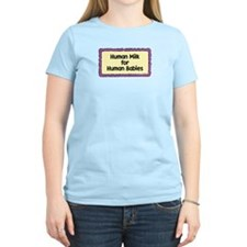 Human Milk for Human Babies Women's Color T-Shirt