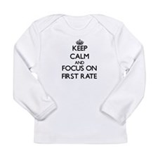 Keep Calm and focus on First Rate Long Sleeve T-Sh