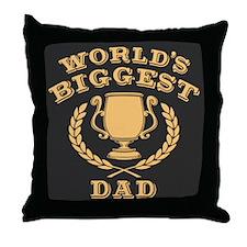 World's Biggest Dad Throw Pillow