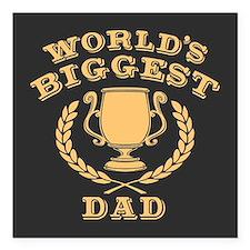 "World's Biggest Dad Square Car Magnet 3"" x 3"""