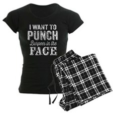 Punch Burpees In The Face Pajamas