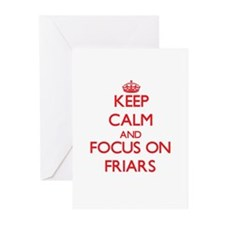 Keep Calm and focus on Friars Greeting Cards
