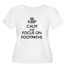 Keep Calm and focus on Footpaths Plus Size T-Shirt
