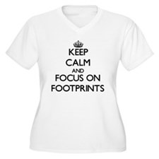 Keep Calm and focus on Footprints Plus Size T-Shir