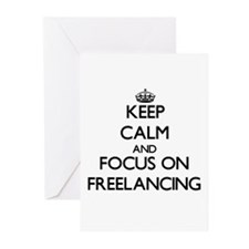 Keep Calm and focus on Freelancing Greeting Cards