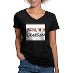 Trust ME, I'm the GRANDMA Women's V-Neck Dark T-Sh