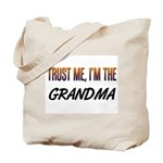 Trust ME, I'm the GRANDMA Tote Bag