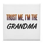 Trust ME, I'm the GRANDMA Tile Coaster