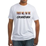Trust ME, I'm the GRANDMA Fitted T-Shirt