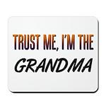 Trust ME, I'm the GRANDMA Mousepad