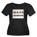 Trust ME, I'm the GODMOTHER Women's Plus Size Scoo