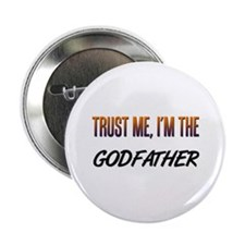 Trust ME, I'm the GODFATHER Button