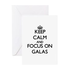 Keep Calm and focus on Galas Greeting Cards