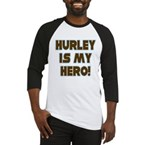 Hurley is My Hero Baseball Jersey