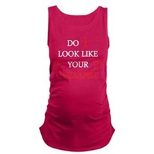 Do i Look Like Your Therapist Maternity Tank Top