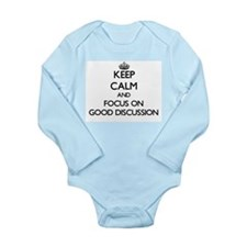 Keep Calm and focus on Good Discussion Body Suit